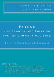 Python and Algorithmic Thinking for the Complete Beginner: Learn to Think Like a Programmer