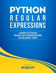 Python: Learn Python Regular Expressions FAST! – The Ultimate Crash Course to Learning the Basics of Python Regular Expressions In No Time (Python, Python … Python Regular Expressions Books)