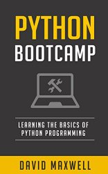 Python: Programming Bootcamp The Crash Course for Understanding the Basics of Python Computer Language (FREE Books, Python Crash Course, Python Programming For Beginners)
