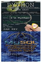 Python Programming Professional Made Easy & MYSQL Programming Professional Made Easy (Volume 48)