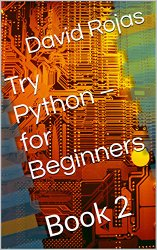 Try Python – for Beginners: Book 2