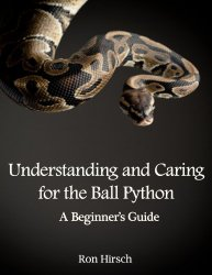 Understanding and Caring for the Ball Python: A Beginner's Guide