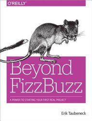 Beyond FizzBuzz: A Primer to Starting Your First Real Project