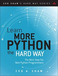 Learn More Python the Hard Way: The Next Step For New Python Programmers (Zed Shaw's Hard Way Series)