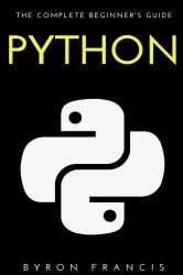 Python : The Complete Beginner's Guide