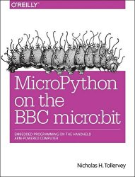 MicroPython on the BBC micro:bit: Embedded Programming on the Handheld ARM-Powered Computer