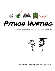 Python Hunting: Python for beginners. Learning Python the way you want to learn Python