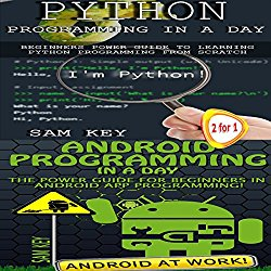 Python Programming in a Day & Android Programming in a Day!