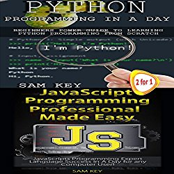 Python Programming in a Day & JavaScript Professional Programming Made Easy: Programming, Book 37