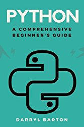 Python: A Comprehensive Beginner's Guide: From A To Z Simple Steps