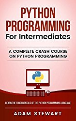 Python Programming: Python Programming For Intermediates