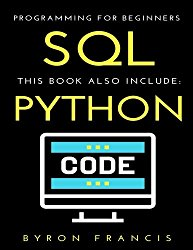 Programming For Beginners – 2 Manuscripts : SQL & PYTHON