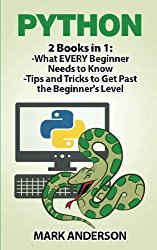 Python: 2 Books in 1: Beginners Guide and Advanced Techniques (Python Crash Course, Python Programming, Python Beginners) (Volume 2)