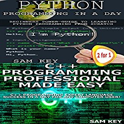 Python Programming in a Day and C++ Programming Professional Made Easy: Programming #42