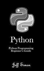 Python: Python Programming Beginner's Guide
