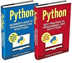 Python: 2 Books in 1: Beginner's Guide + Best Practices to Programming Code with Python (Python, Java, JavaScript, Code, Programming Language, Programming, Computer Programming)