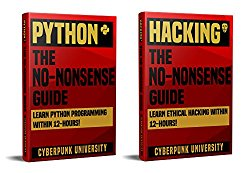 PYTHON & HACKING: THE NO-NONSENSE BUNDLE: Learn Python Programming and Hacking Within 24 Hours!
