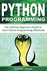 Python Programming: The Ultimate Beginner's Guide to Learn Python Programming Effectively(Learn Coding Fast, Python Programming, Essential Steps- Book 1) (Volume 1)