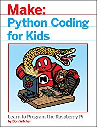 Python Coding for Kids: Learn to Program the Raspberry Pi (Make:)