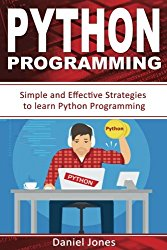 Python Programming: Simple and Effective Strategies to learn Python Programming(Learn Coding Fast, Python Programming, Essential Steps- Book 3) (Volume 3)