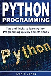 Python Programming: Tips and Tricks to Learn Python Programming quickly and efficiently( Learn Coding Fast, Python Programming, Essential Steps- Book 2) (Volume 2)
