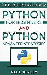 Python: Python for Beginners and Python Advanced Strategies