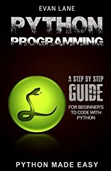 Python Programming: A Step by Step Beginner's Guide to Code with Python