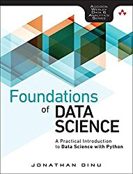 Foundations of Data Science: A Practical Introduction to Data Science with Python (Addison-Wesley Data & Analytics Series)