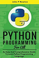 Python Programming: An Easy And Comprehensive Guide To Learn Python Programming Language