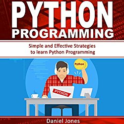 Python Programming: Simple and Effective Strategies to Learn Python Programming