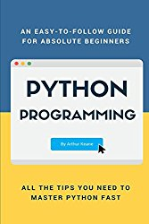 Python: An Easy-To-Follow Guide for Absolute Beginners