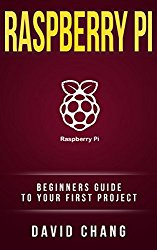 Raspberry Pi : The Beginners' guide to your first project!