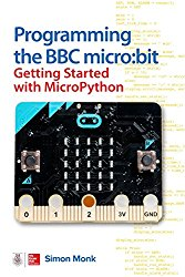 Programming the micro:bit: Getting Started with MicroPython