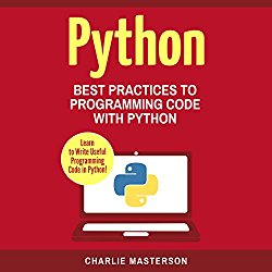Python: Best Practices to Programming Code with Python, Volume 3