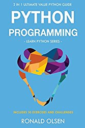 Python Programming: : 2 in 1 Ultimate Value Python Guide (Learn Python Series). 30 Exercises and Challenges INCLUDED!