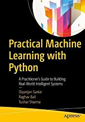 Practical Machine Learning with Python: A Problem-Solver's Guide to Building Real-World Intelligent Systems