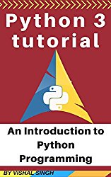 Python 3 tutorial for beginners: An Introduction to Python Programming (python 3 programming series Book 1)