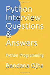 Python Interview Questions & Answers: Python Programming (Crack the interview)