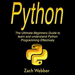Python: The Ultimate Beginners Guide to Learn and Understand Python Programming
