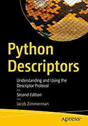 Python Descriptors: Understanding and Using the Descriptor Protocol