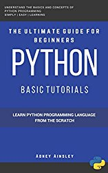 Python: Learn Python from the scratch Basic Tutorials for beginners