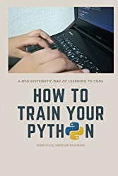 How to train your Python: A hilarious way of learn how to code in Python.