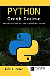 Python Crash Course: Beginning Programming with Python for Dummies with Cheatsheet
