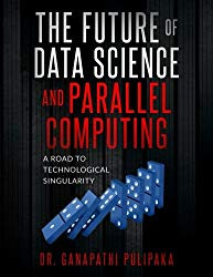 The Future of Data Science and Parallel Computing: A Road to Technological Singularity