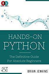 Python:Hands-On Python: The Definitive Guide For Absolute Beginners