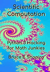 Scientific Computation: Python 3 Hacking for Math Junkies