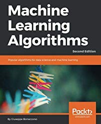 Machine Learning Algorithms – Second Edition: A reference guide to popular algorithms for data science and machine learning