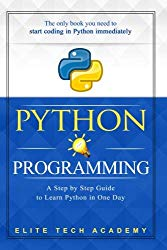Python Programming: A Smarter and Faster Way to Learn Python in One Day (includes Hands-On Project) (2 in 1 Python Programming Bundle)