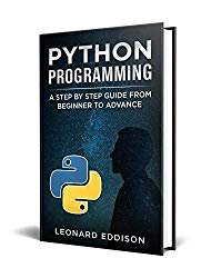 Python Programming: A Step By Step Guide From Beginner To Advance (second edition)