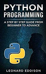 Python Programming: A Step By Step Guide From Beginner To Advance